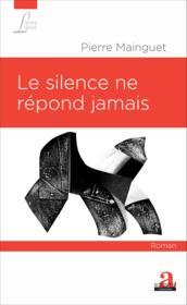 Le silence ne répond jamais - Couverture - Format classique