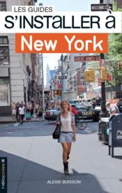 LES GUIDES S'INSTALLER A ; New York  - Alexis Buisson - Benjamin Petit