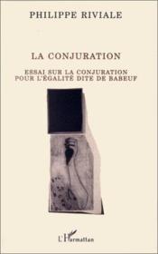 La conjuration ; essai sur la conjuration pour l'égalité dite de Babeuf - Couverture - Format classique