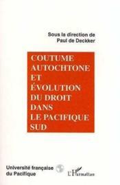 Coutume autochtone et évolution du droit dans le Pacifique Sud - Couverture - Format classique