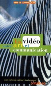 La vidéo entre art et communication - Couverture - Format classique