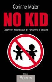 No kid ; quarante raisons de ne pas avoir d'enfants - Couverture - Format classique
