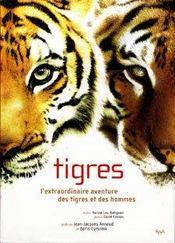 Tigres ; L'Extraordinaire Aventure Des Tigres Et Des Hommes - Intérieur - Format classique