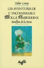 Les aventures de l'incomparable Mollâ Nasroddine, bouffon de la Perse - Couverture - Format classique