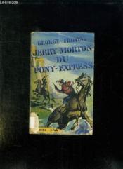 Jerry Morton Du Pony Express. - Couverture - Format classique