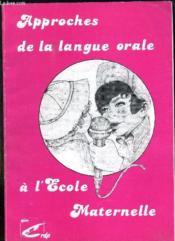 Approches De La Langue Orale A L Ecole Maternelle. - Couverture - Format classique