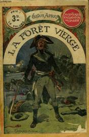 La Foret Vierge. Collection Le Livre Populaire N° 18. - Couverture - Format classique