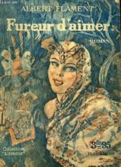 Fureur D'Aimer. Collection : L'Amour. - Couverture - Format classique