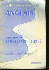ANGLAIS. CLASSE DE TERMINALES. INITIATION AU COMMENTAIRE DIRIGE. BACCALAUREAT 2e PARTIE. - Couverture - Format classique