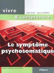 Le Symptome Psychosomatique Un Langage Du Corps A Decoder - Intérieur - Format classique