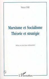 Marxisme Et Socialisme ; Theorie Et Strategie - Intérieur - Format classique