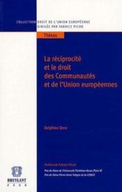 La réciprocité et le droit des communautés et de l'union européennes - Couverture - Format classique