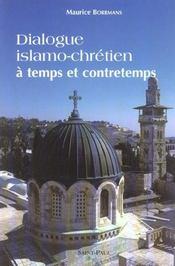 Dialogue Islamo-Chretien A Temps Et A Contretemps - Intérieur - Format classique