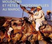 Moussems Et Fetes Traditionnelles Au Maroc - Couverture - Format classique