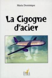 La Cigogne D'Acier - Couverture - Format classique