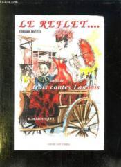 Le reflet ; trois contes landais - Couverture - Format classique