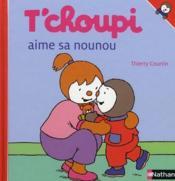 T'choupi aime sa nounou – Thierry Courtin