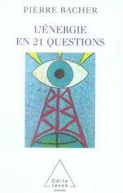 L'énergie en 21 questions - Intérieur - Format classique