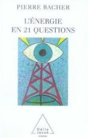 L'énergie en 21 questions - Couverture - Format classique