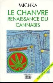 Le Chanvre Renaissance Du Cannabis - Couverture - Format classique