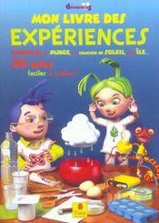 Mon livre des experiences 30 idees faciles a realiser - Intérieur - Format classique