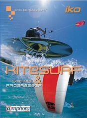 Kitesurf ; s'initier et progresser - Intérieur - Format classique