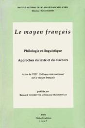 Le moyen francais, philologie et linguistique, approches du texte et du discours - Couverture - Format classique