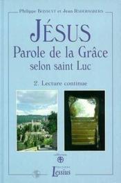 Jesus Parole De La Grace Selon Saint Luc Iet 6 2 Volumes - Couverture - Format classique
