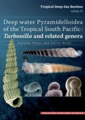 Vente livre :  Tropical deep-sea Benthos t.26 ; deep water pyramidelloidea of the tropical south pacific : turbonilla and related genera  - Anselmo Penas - Emilio Rolan