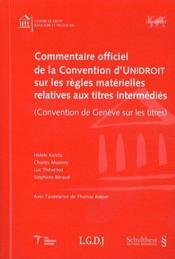 Commentaire officiel de la convention d'Unidroit sur les règles matérielles relatives aux titres intermédiés - Couverture - Format classique
