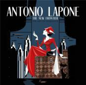 Vente livre :  The new frontier ; the art of elegance  - Antonio Lapone - Marzia Fabiani