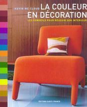 La courleur en décoration ; les conseils pour réussir son intérieur - Intérieur - Format classique