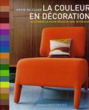 La courleur en décoration ; les conseils pour réussir son intérieur - Couverture - Format classique