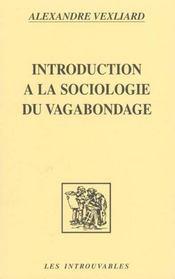 Introduction A La Sociologie (Vexliard) Du Vagabondage - Intérieur - Format classique