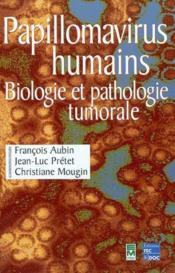 Papillomavirus Humains, Biologie Et Pathologie Tumorale - Couverture - Format classique
