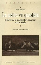 La justice en question ; histoire de la magistrature angevine au xix siècle - Intérieur - Format classique