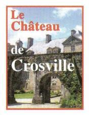 Le chateau de crosville sur douve - Couverture - Format classique
