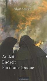 Andzitt Endzeit ; Fin D'Une Epoque - Intérieur - Format classique