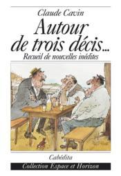 Autour De Trois Decis... - Couverture - Format classique