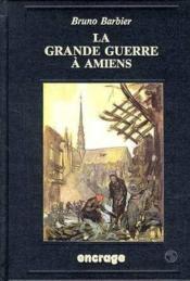 Grande Guerre A Amiens - Couverture - Format classique