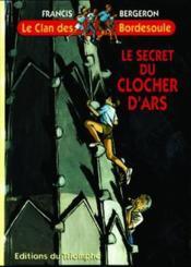 Le clan des Bordesoule t.8 ; le secret du clocher d'ars - Couverture - Format classique
