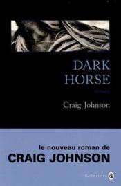 Dark horse  - Craig Johnson