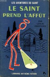 Le Saint Prend L'Affut. Les Aventures Du Saint N° 64. - Couverture - Format classique