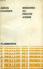Memoires Du Proche Avenir. Collection : Le Meilleur Des Mondes. - Couverture - Format classique