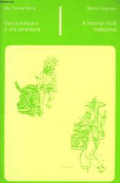 Danza-Mascara Y Rito-Ceremonia / Artesania Ritual Tradicional - Couverture - Format classique