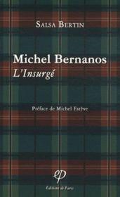 Michel Bernanos ; l'insurge
