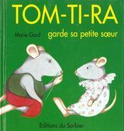 Tom-Ti-Ra Garde Sa Petite Soeur - Intérieur - Format classique