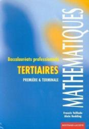 Mathematiques bac tertiaire ; 1e et terminale professionnelles - Couverture - Format classique