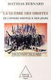 La guerre des droites ; de l'affaire Dreyfus à nos jours - Intérieur - Format classique