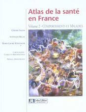 Atlas De La Sante En France. Volume 2 - Comportements Et Maladies - Intérieur - Format classique